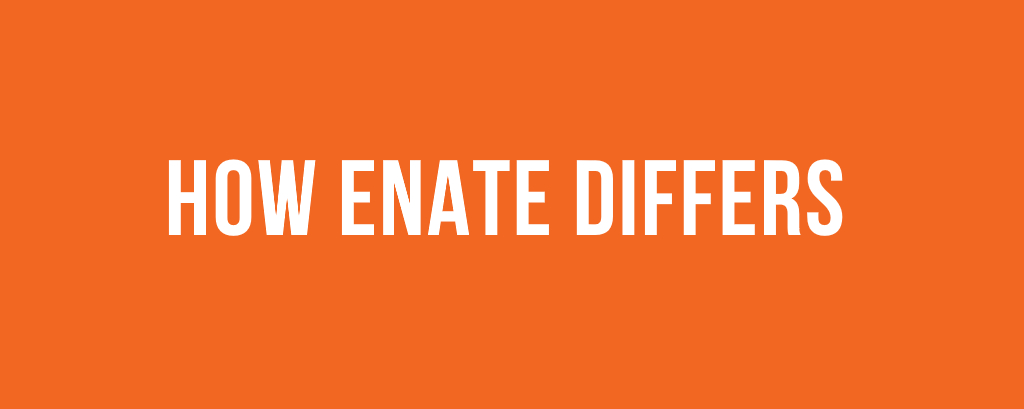 How Enate differs...